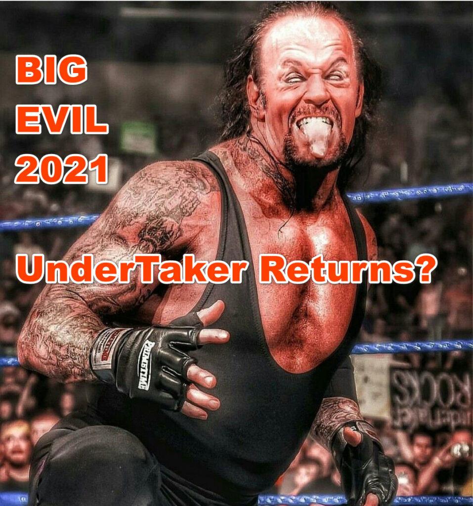 UnderTaker Uturn Return Big Evil 2021?